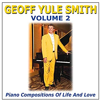 Volume 2: Piano Compositions Of Life And Love