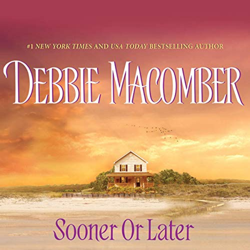 Sooner or Later                   By:                                                                                                                                 Debbie Macomber                               Narrated by:                                                                                                                                 Natalie Ross                      Length: 8 hrs and 58 mins     Not rated yet     Overall 0.0