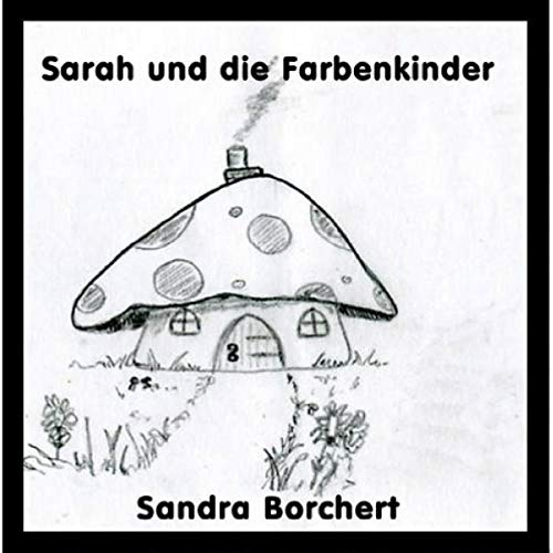 Sarah und die Farbenkinder [Sarah and the Rainbow Kingdom] cover art