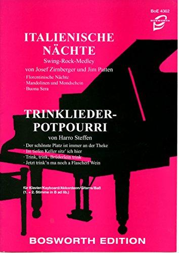 Italienische Nächte und Trinklieder Potpourri - Für Akkordeon, Klavier, Keyboard, Gitarre, Baß, 1. und 2. Stimme in B -- BOE 4362