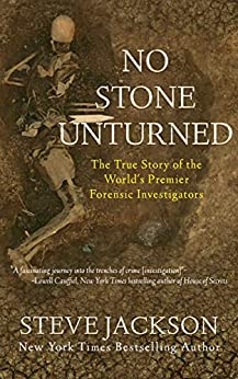 [Steve Jackson]のNo Stone Unturned: The True Story of the World's Premier Forensic Investigators (English Edition)