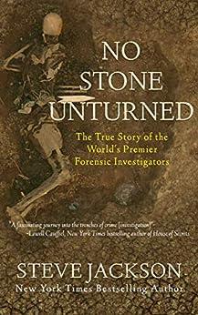 No Stone Unturned: The True Story of the World's Premier Forensic Investigators (English Edition) par [Steve Jackson]