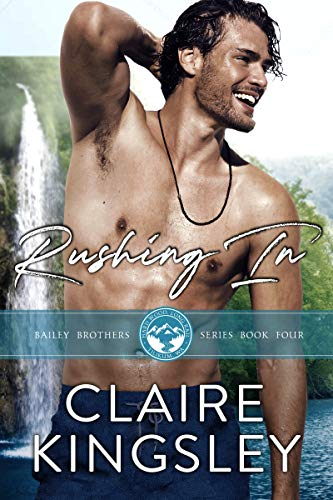 Rushing In: A Small Town Family Romance (The Bailey Brothers Book 4)