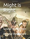 Might is Right: Survival of the Fittest