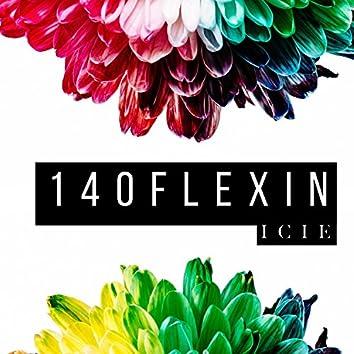 140 Flexin