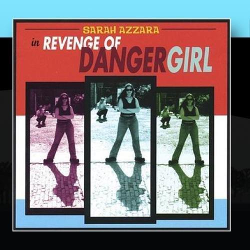Revenge of Dangergirl by Sarah Azzara (2011-02-07)