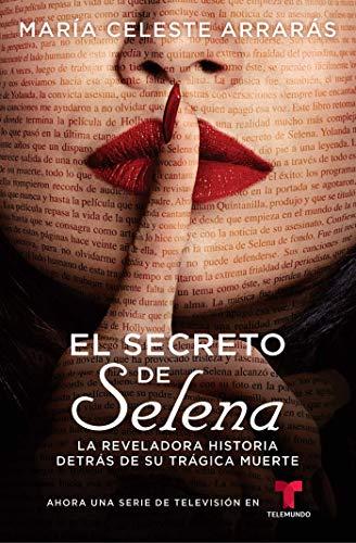 El secreto de Selena (Selena's Secret): La reveladora historia detrás su trágica muerte (Atria Espanol)
