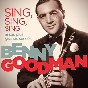 Benny Goodman - Sing, Sing, Sing & ses plus grands succès (Remastered)