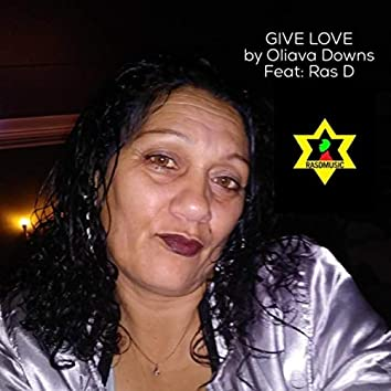 Give Love (feat. Ras D)