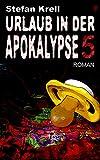 Urlaub in der Apokalypse 5: Horror-Thriller
