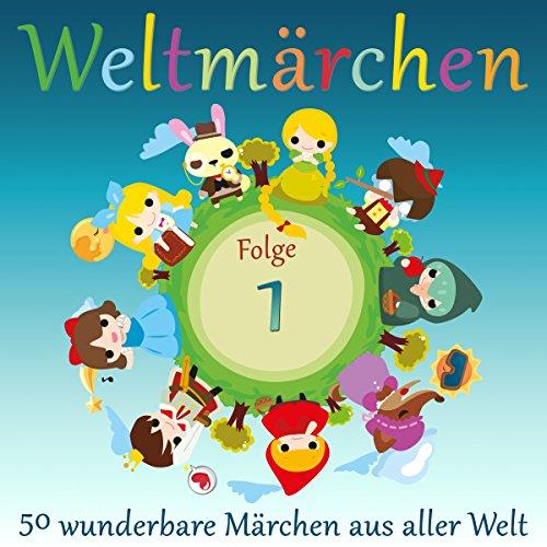 Weltmärchen 1: 50 wunderbare Märchen aus aller Welt Titelbild