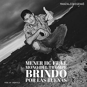 Brindo Por Las Buenas (feat. El Mono Del Trompe)