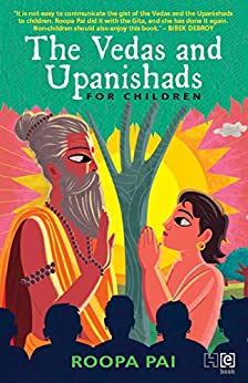 The Vedas and Upanishads for Children by [Roopa Pai]