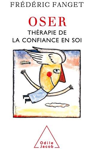 Oser: Thérapie de la confiance en soi (PSYCHOLOGIE)