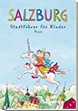 Salzburg. Stadtführer für Kinder