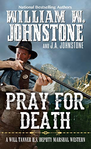 Pray for Death (A Will Tanner Western Book 6)