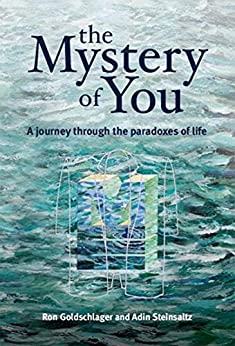 The Mystery of You: A Journey Through the Paradoxes of Life by [Ronald Goldschlager, Adin Steinsaltz]