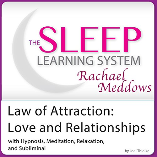 Law of Attraction: Love and Relationships, Attract Love Today audiobook cover art