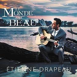 Le Monde Est Beau by Etienne Drapeau (2012-05-04)
