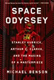 Image of Space Odyssey: Stanley Kubrick, Arthur C. Clarke, and the Making of a Masterpiece