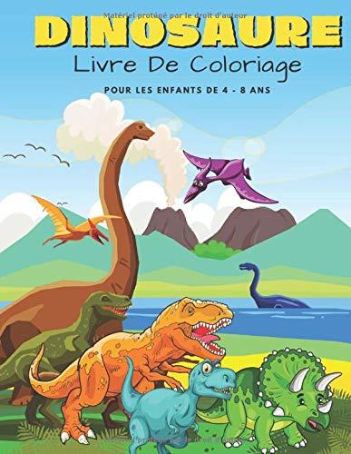 Dinosaure Livre De Coloriage Pour Les Enfants De 4 - 8 Ans: Dessins Réalistes De 25 Types De Dinosaures - Jeu...