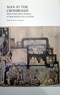Man at the Crossroads:Diego Rivera s Mural at Rockefeller Center by Susana Pliego (2013) Hardcover