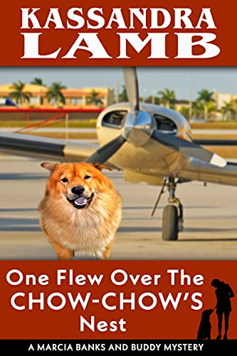 One Flew Over the Chow-Chow's Nest: A Marcia Banks and Buddy Mystery (The Marcia Banks and Buddy Mysteries Book 11) by [Kassandra Lamb]