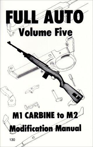 Full Auto M1 Carbine to M2 Modification Manual
