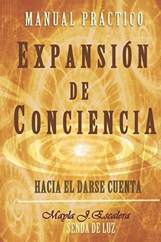 EXPANSIÓN DE CONCIENCIA: Manual Práctico
