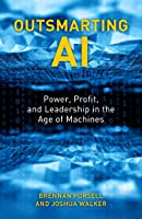 Outsmarting AI: Power, Profit, and Leadership in the Age of Machines Front Cover