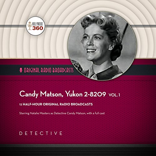 Candy Matson, Yukon 2-8209, Vol. 1 audiobook cover art