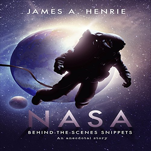 NASA, Behind-the-Scenes Snippets: An Anecdotal Story audiobook cover art
