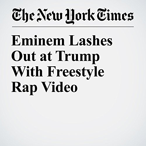 Eminem Lashes Out at Trump With Freestyle Rap Video audiobook cover art