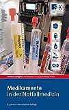 Medikamente in der Notfallmedizin - Matthias Bastigkeit