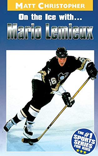On the Ice with. . .Mario Lemieux (Athlete Biographies)