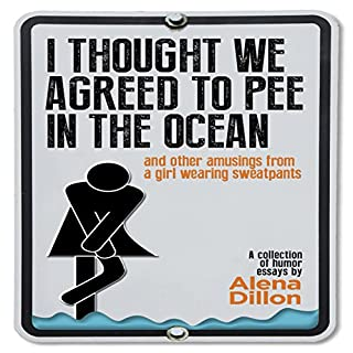 I Thought We Agreed to Pee in the Ocean audiobook cover art