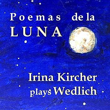 Poems de la Luna, Irina Kircher Plays Wedlich