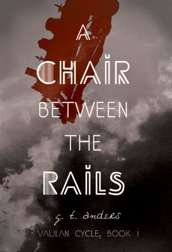 A Chair Between The Rails (Vaulan Cycle Book 1) (English Edition)