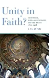 "Unity in Faith?: Edinoverie, Russian Orthodoxy, and Old Belief, 1800€""1918"