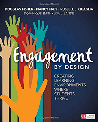 Compare Textbook Prices for Engagement by Design: Creating Learning Environments Where Students Thrive Corwin Literacy 1 Edition ISBN 9781506375731 by Fisher, Douglas,Frey, Nancy,Quaglia, Russell J.,Smith, Dominique B.,Lande, Lisa L.