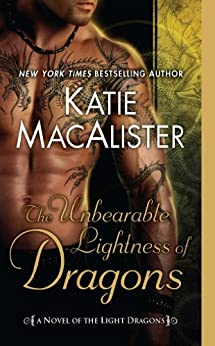 The Unbearable Lightness of Dragons: A Novel of the Light Dragons by [Katie Macalister]