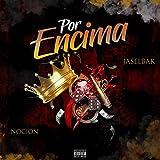 Por Encima (feat. Nocion)