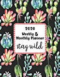 Stay Wild 2020 Weekly & Monthly Planner: Calendar Schedule Organizer Agenda | Cute Cactus Cover | January 2020 through December 2020 (8.5 x 11 - 2020 Lovely Pure Planners)