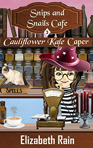 Cauliflower Kale Caper: A Cozy Paranormal Women's Fiction (Snips and Snails Cafe Mystery Book 3) by [Elizabeth Rain]