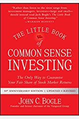 The Little Book of Common Sense Investing: The Only Way to Guarantee Your Fair Share of Stock Market Returns (Little Books. Big Profits) Kindle Edition