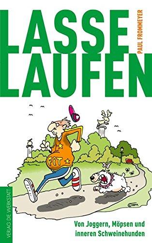 Lasse Laufen: Von Joggern, Möpsen und inneren Schweinehunden
