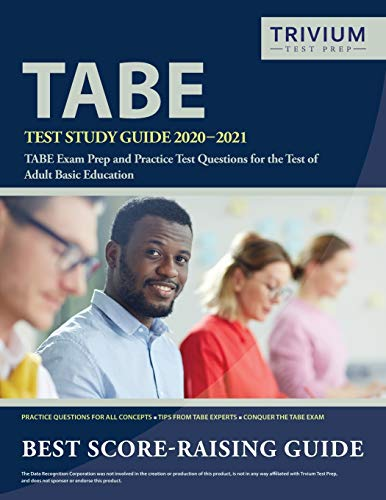 TABE Test Study Guide 2020-2021: TABE Exam Prep and Practice Test Questions for the Test of Adult Ba
