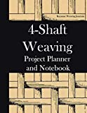 4-Shaft Weaving Project Planner and Notebook: Structure Illustration Cover - Workbook for ...