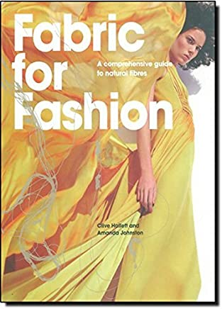 Fabric For Fashion: A Comprehensive Guide by Clive Hallett Amanda Johnston(2010-09-01)
