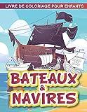 Bateaux et Navires : Livre de Coloriage pour Enfants: Livre de coloriage pour les tout petits de 3 à 8 ans garçons et filles | Transport maritime